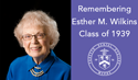 Remembering Esther M. Wilkins DH '39, DMD