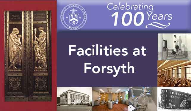Forsyth Facilities: Moving through the Century